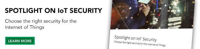 Spotlight on IoT Security