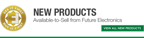 New Products Issue 5 Future Electronics